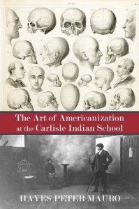 Publication Release: The Art of Americanization at the Carlisle Indian School
