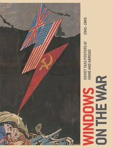 Windows on the War: Soviet TASS Posters at Home and Abroad, 19411945 - Yale University Press