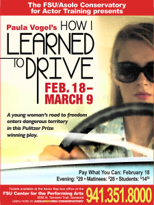 Join the FSU / Asolo Conservatory for their presentation of HOW I LEARNED TO DRIVE, by Paula Vogel, February 18-March 9.