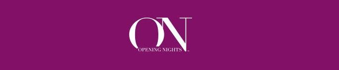 opening nights