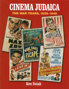 Cinema Judaica's history of films during the WWII era from 1939-1949; catalogue by Ken Sutak.